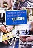 Garraut Geoffroy Reglages Entretien Et Optimisation De Guitare Bk Fre