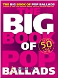The Big Book Of Pop Ballads - SONGBOOK Piano, Chant et Guitare Partitions pour]