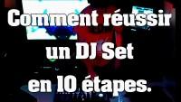 Réussir un DJ Set en 10 étapes - Tutoriel