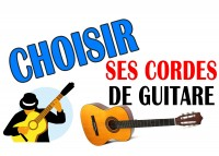 Conseil pour choisir vos cordes de guitare.