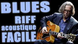 GUITARE ACOUSTIQUE POUR DEBUTANTS - BLUES RIFF
